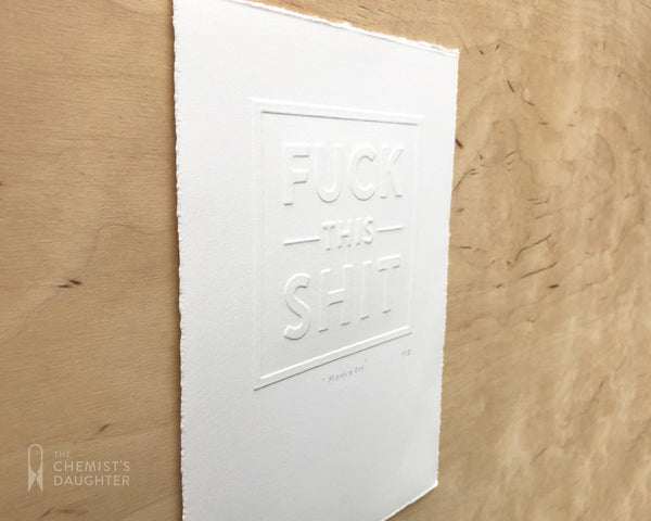 Relief Print | F**k This S**t