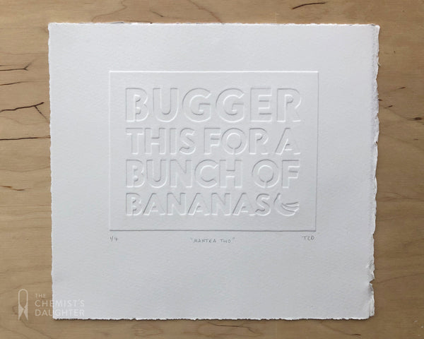 Relief Print | Bugger This For A Bunch Of Bananas