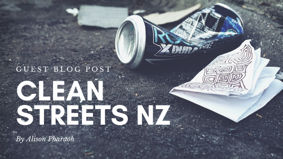 Guest Blog Post: Clean Streets NZ with Alison Pharaoh
