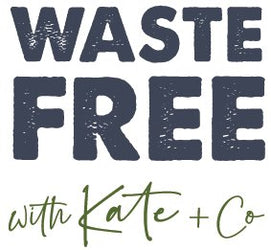 Waste Free with Kate & Co
