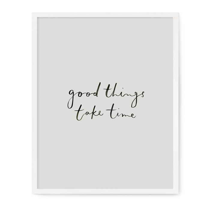 Affirmations - Good Things Take Time Print