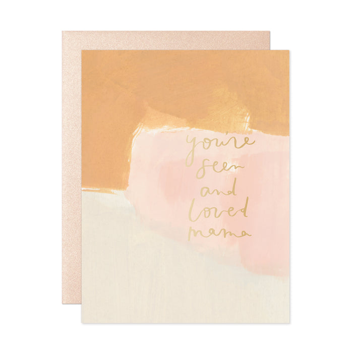 Seen & Loved Mama Card