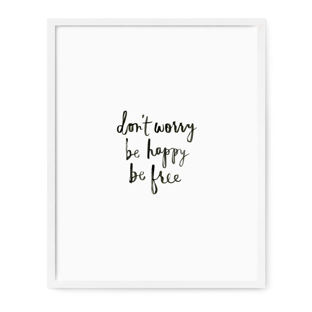 The Coastal Collection Dont Worry Be Happy Be Free Print