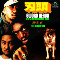 刃頭『Sword Heads feat.Jeru The Damaja+Nipps / 野良犬 feat. ILL-BOSSTINO』7inch