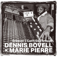 DENNIS BOVELL × MARIE PIERRE『Groovin' / Can't Go Through』7inch