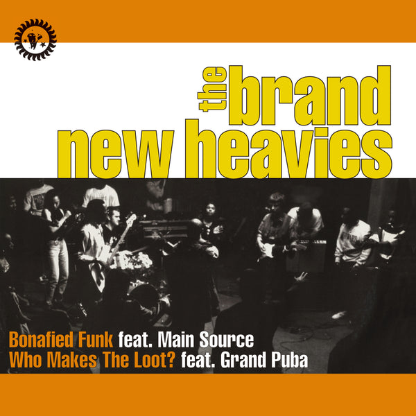 THE BRAND NEW HEAVIES『Bonafied Funk feat. Main Source / Who Makes The Loot? feat. Grand Puba』7inch