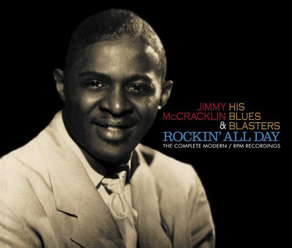 JIMMY McCRACKLIN & HIS BLUES BLASTERS『Rockin' All Day - The Complete Modern/RPM Recordings』3CD