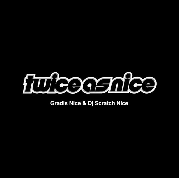 GRADIS NICE & DJ SCRATCH NICE『Twice As Nice』LP