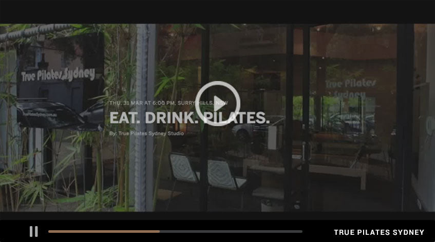 EAT. DRINK. PILATES - 2016 | True Pilates Sydney