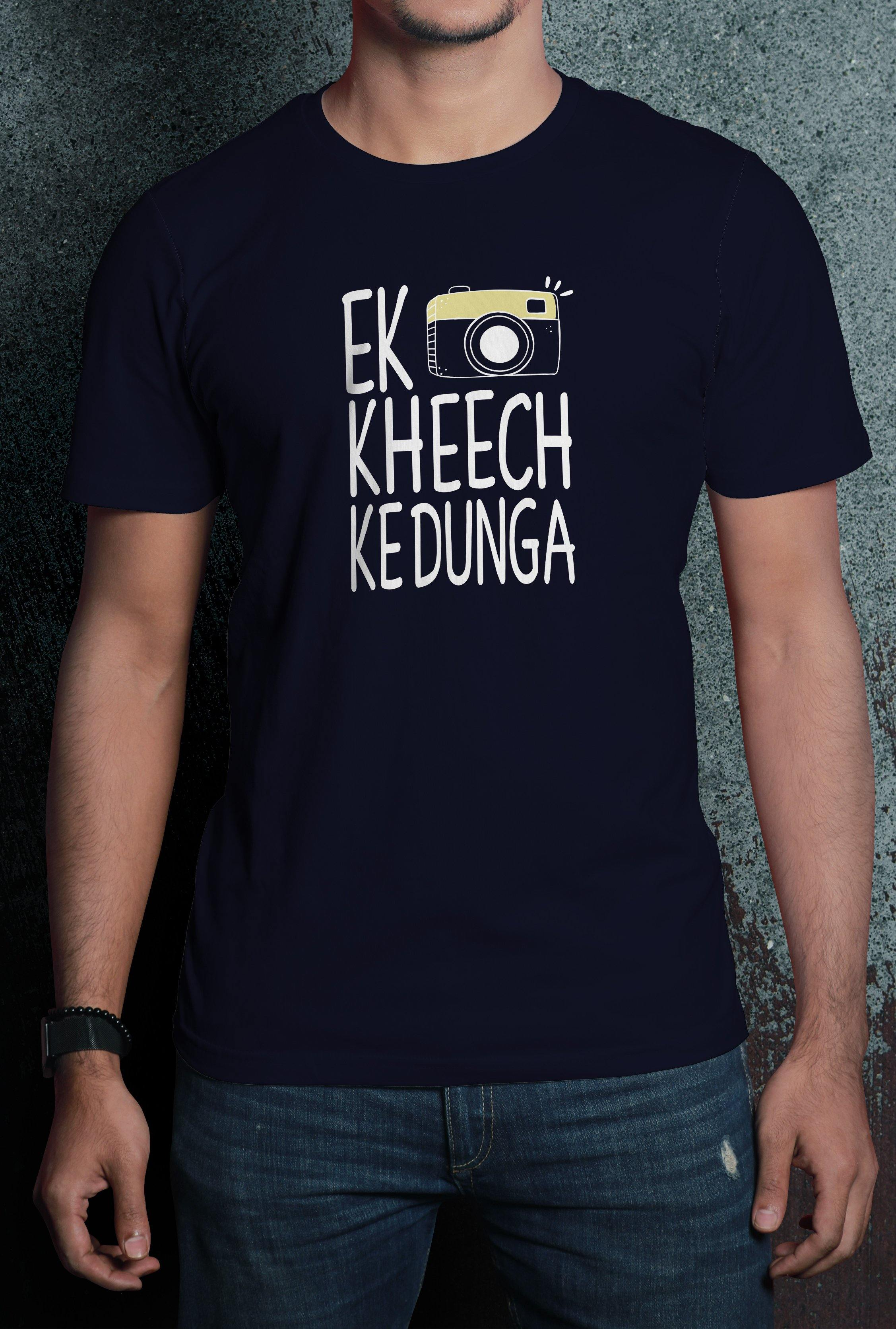 Ek Kheech Ke Dunga Print Half Sleeve Premium Quality Cotton T-Shirt - thewardrobe-store-in