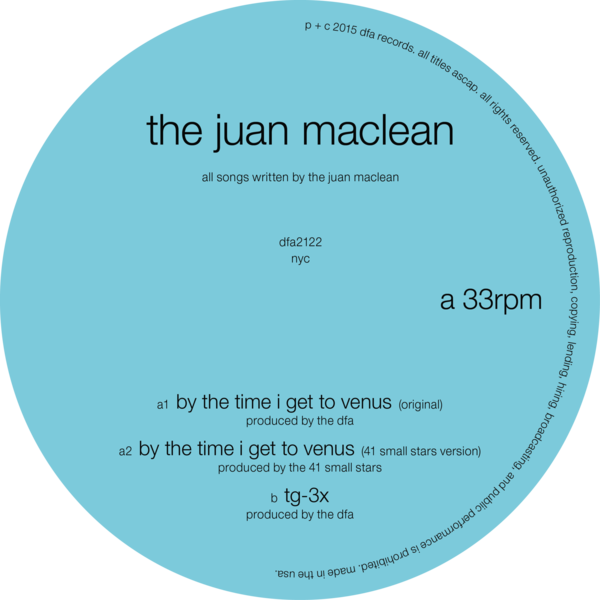 The Juan Maclean - By The Time I Get To Venus 12""
