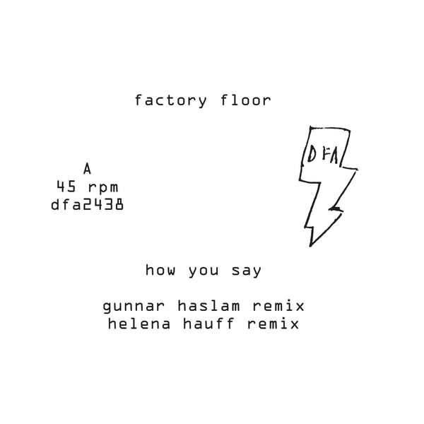 "Factory Floor - How You Say (Gunnar Haslam + Helena Hauff Remixes) (White Label 12"")"