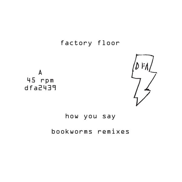 "Factory Floor - How You Say (Bookworms Remixes) (White Label 12"")"