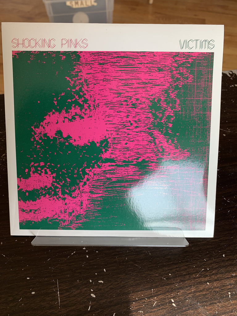 Shocking Pinks - Victims 7""