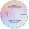 Edward - Underwater Jams 12""