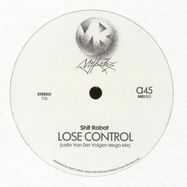 Shit Robot & Felix Dickinson - Lose Control / Burning Flame (Justin Van Der Volgen Remixes) 12""