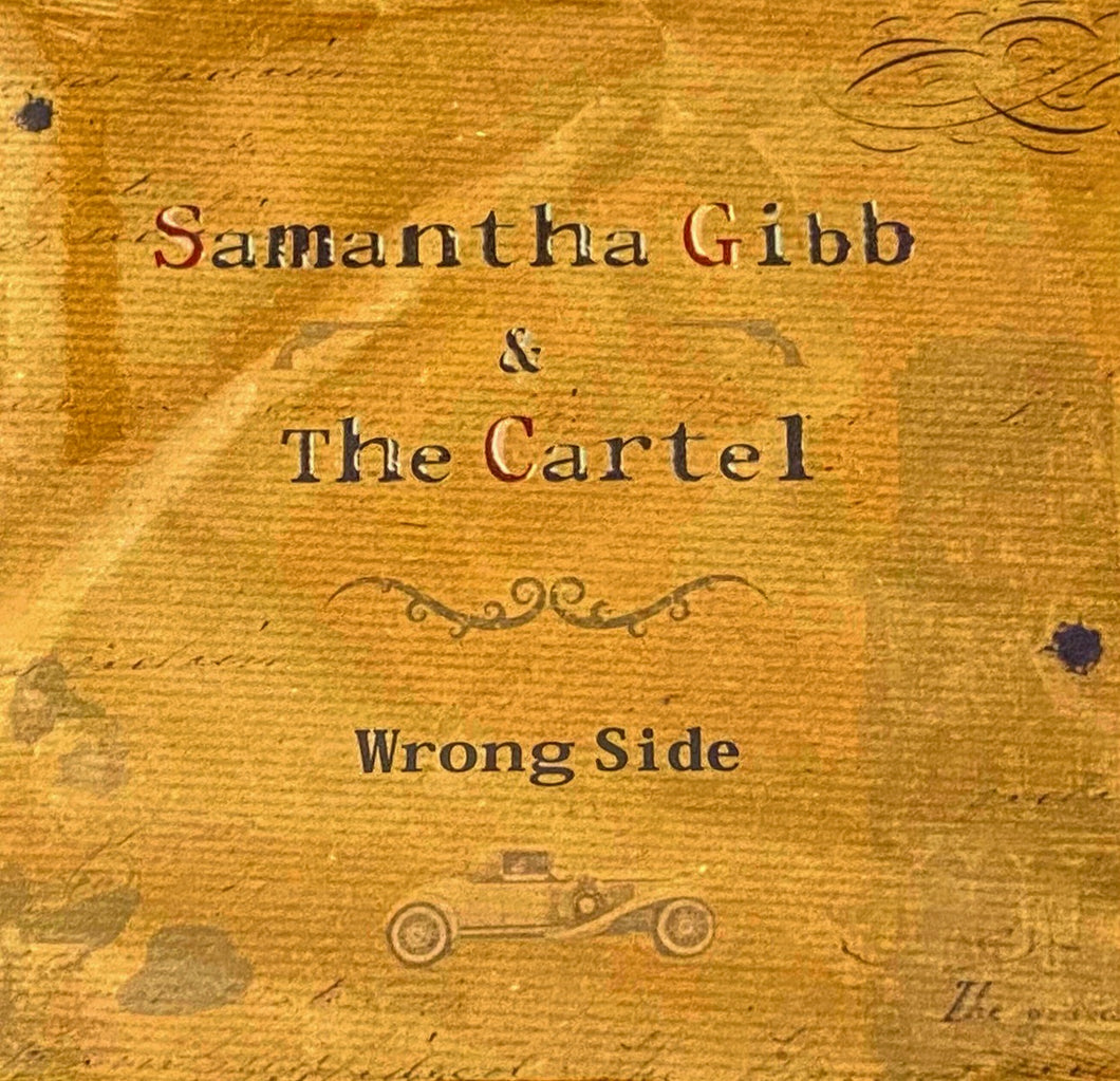 Wrong Side by Samantha Gibb & The Cartel