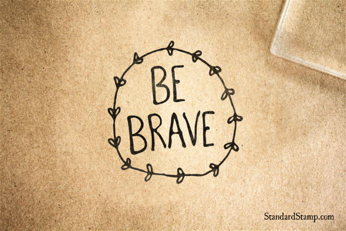 Be Brave Rubber Stamp