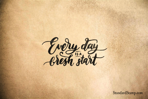 Every Day is a Fresh Start Rubber Stamp