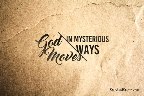 God Moves in Mysterious Ways Rubber Stamp
