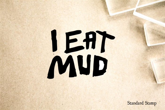 I Eat Mud Sign Rubber Stamp