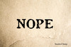 Nope Rubber Stamp
