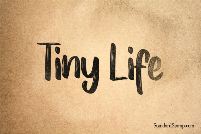 Tiny Life Rubber Stamp