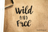 Wild and Free Rubber Stamp