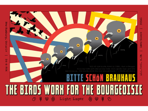 Bitte Schon Brauhaus Light Lager Birds work for the bourgeoisie easy drinking craft beer