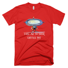 Take Me to Your Coffee Pot  - Mens -  American Apparel Tee Shirt