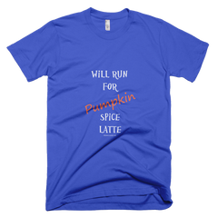 Will Run For Pumpkin Spice Latte - Mens - American Apparel Tee Shirt