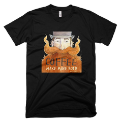 Coffee, Make mine bold  - Mens -  American Apparel Tee Shirt