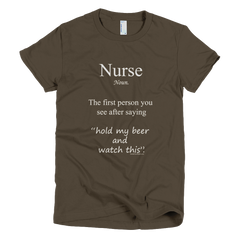 Nurse First Person You See After Saying  - Men's -  American Apparel Tee Shirt