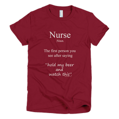 Nurse First Person You See After Saying  - Women's -  American Apparel Tee Shirt
