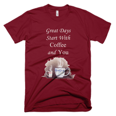 Great Days Start with Coffee and You  - Women's -  American Apparel Tee Shirt
