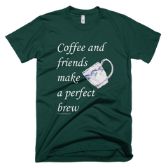 Coffee and friends make a perfect brew - Women's -  American Apparel Tee Shirt
