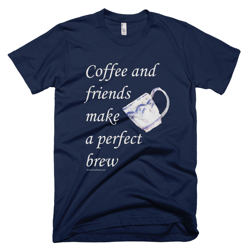 Coffee and friends make a perfect brew - Men's -  American Apparel Tee Shirt