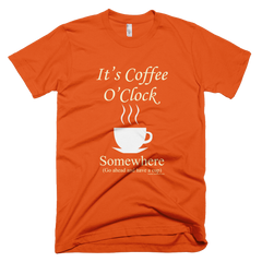 It's Coffee O'Clock Somewhere  - Women's -  American Apparel Tee Shirt