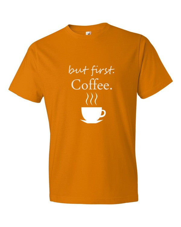 but first, Coffee, Men's Tee Shirt