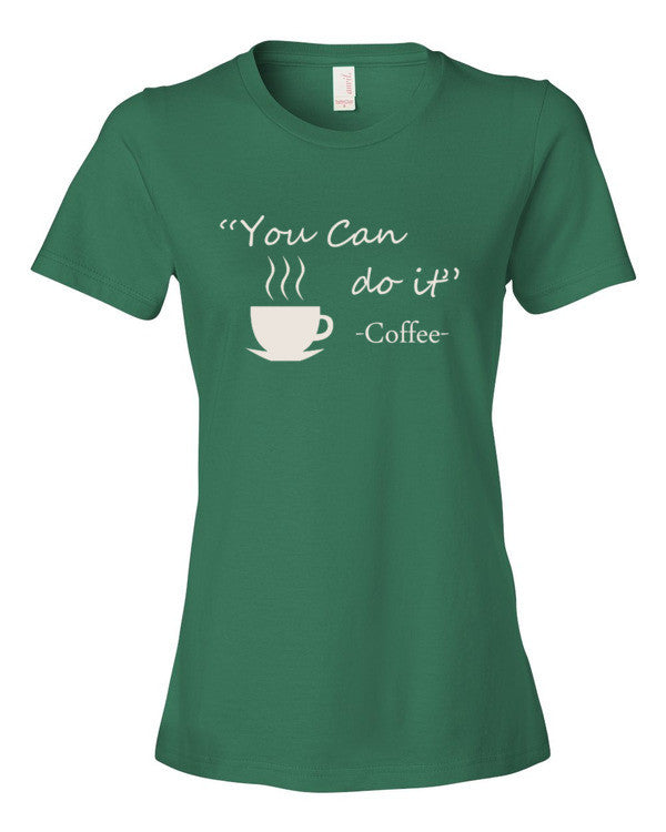 You Can Do It - Coffee - Women's  t-shirt