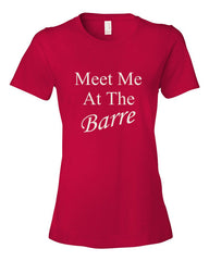 Meet Me At The Barre Women's t-shirt