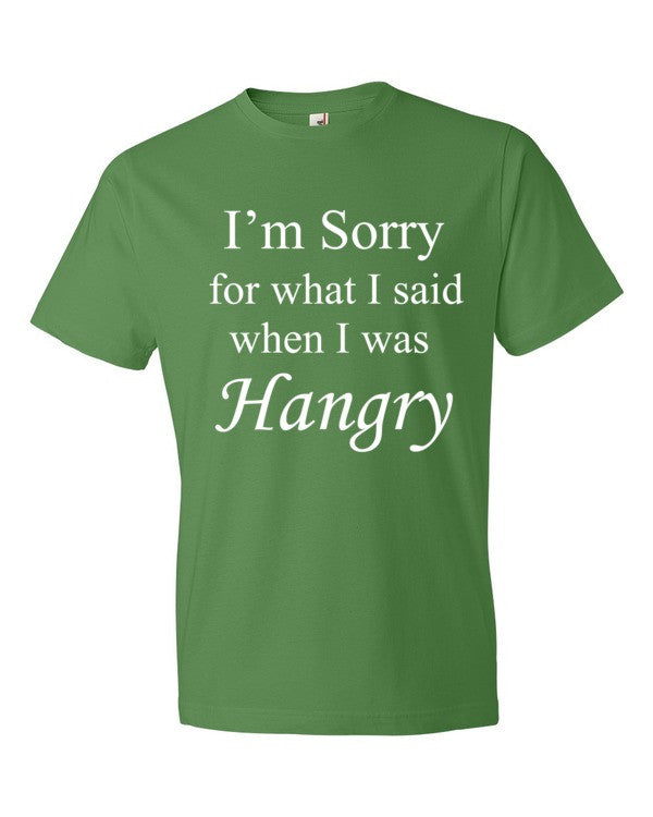 I'm Sorry for what I said when I was Hangry - Men's Tee Shirt