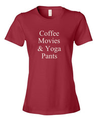 Coffee Movies & Yoga Pants - Women's t-shirt