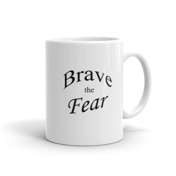 Brave the Fear - Coffee Mug