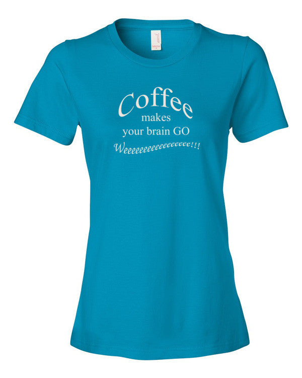 Coffee makes your brain go Weeeeee - Women's t-shirt