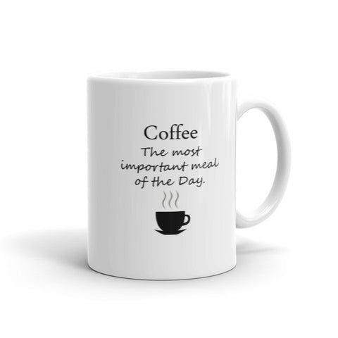 Coffee the most important meal of the day - Coffee Mug