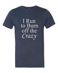 I Run to Burn off the Crazy - Men's t-shirt