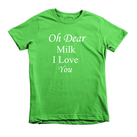 Oh Dear Milk Love You - kids t-shirt