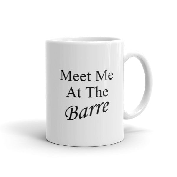 Meet Me At The Barre - Coffee Mug