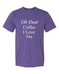 Oh Dear Coffee I Love You -  Men's t-shirt